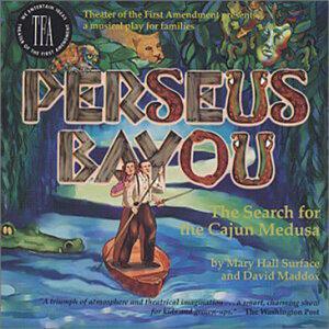 Perseus Bayou: The Search for the Cajun Medusa