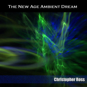 The New Age Ambient Dream