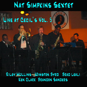 Nat Simpkins Sextet Live at Cecil's Vol. 5