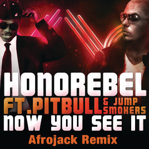 Now You See It (Afrojack Remix)