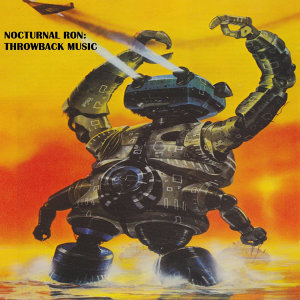 NOCTURNAL RON: THROWBACK MUSIC