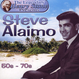 The Legendary Henry Stone Presents: Steve Alaimo: The 50s-The 70s