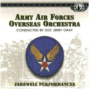 Army Air Forces Overseas Orchestra - Conducted by Sgt. Jerry Gray