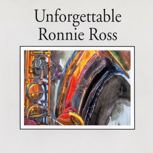 Unforgettable Ronnie Ross — Jazz Collection