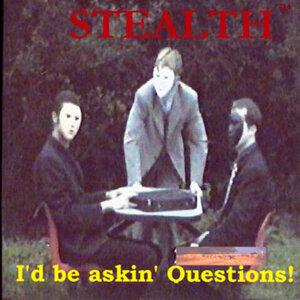 I'd Be Askin' Questions!