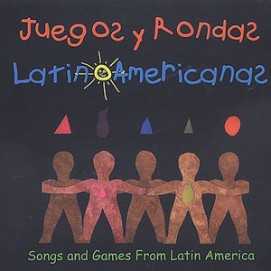 Juegos y Rondas Latino Americanas (Songs & Games from Latin America)