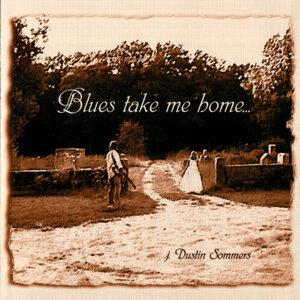 Blues Take Me Home...