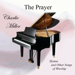 The Prayer: Hymns And Other Songs Of Worship