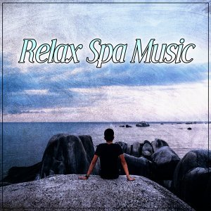 Relax Spa Music – Calmness Sounds of Nature to Wellness, Spa, Bath Time, Pure Relaxation, Massage Therapy, Nature Sounds