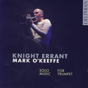 Knight Errant: Solo Music For Trumpet
