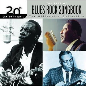 The Best of Blues Rock Songbook 20th Century Masters The Millennium Collection