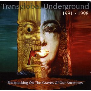 Backpacking On The Graves Of Our Ancestors (Transglobal Underground 1991-1998)