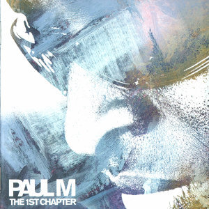 Paul M - The 1st Chapter