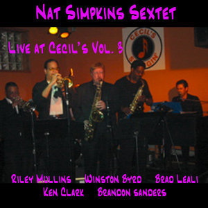 Nat Simpkins Sextet Live At Cecil's Vol. 3