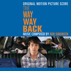 The Way Way Back (Original Motion Picture Score)