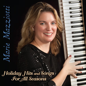 Holiday Hits and Songs For All Seasons