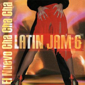 Latin jam 6 : El Nuevo Cha Cha Cha