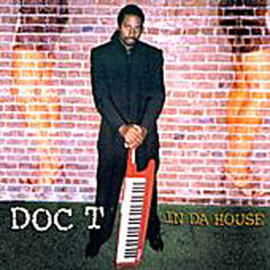 Doc T In Da House
