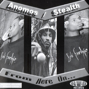 From Here On...Anomos/Stealth