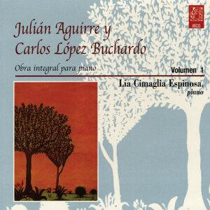 Julián Aguirre Y Carlos López Buchardo. Volúmen 1