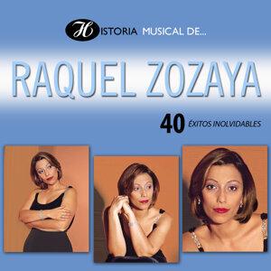 Historia Musical de Raquel Zozaya - 40 Éxitos Inolvidables