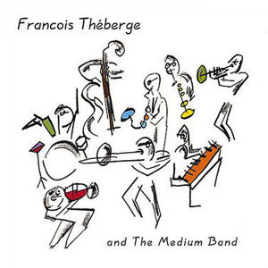 Francois Theberge and the Medium Band