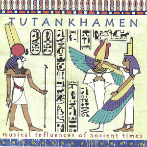 Tutankhamen: Musical Influences of Ancient Times
