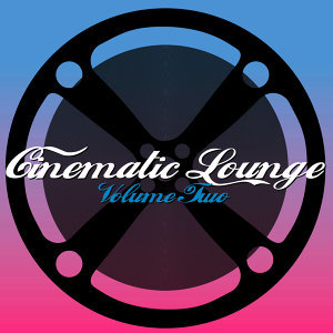 Cinematic Lounge Volume Two