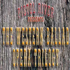 The Western Ballad Opera Trilogy