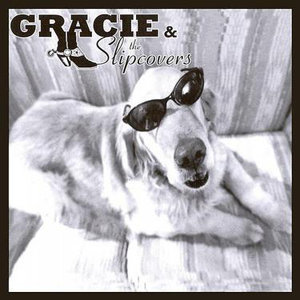 Gracie & The Slipcovers