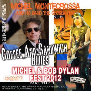 Coffee and Sandwich Blues: Michel Montecrossa's Michel & Bob Dylan Fest 2012