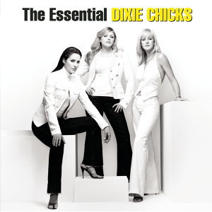 The Essential Dixie Chicks (世紀典藏)