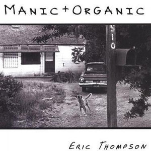 Manic and Organic
