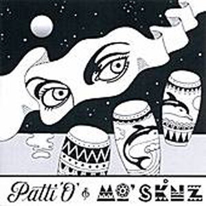 Patti O & Mo'Sknz