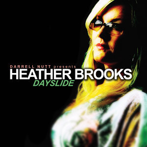 Darrell Nutt Presents Heather Brooks: Dayslide