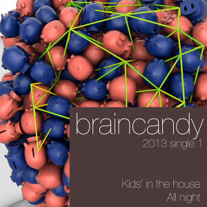 Braincandy 2013. Single 1