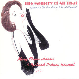 The Memory Of All That:  Gershwin On Broadway and In Hollywood
