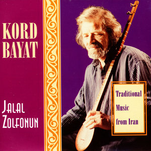 Kord Bayat - Traditional Music From Iran