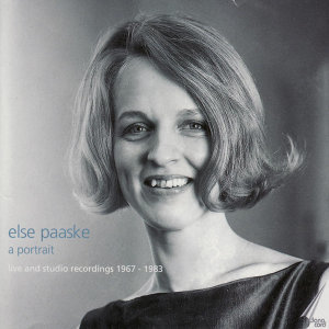 Else Paaske. A Portrait: Live and Studio Recordings 1967-1983