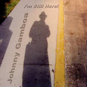 Johnny Gamboa 'I'm Still Here'