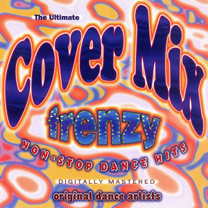 The Ultimate Cover Mix Frenzy