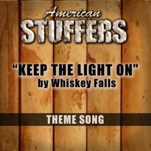 Keep The Light On ( Theme Song From American Stuffers)