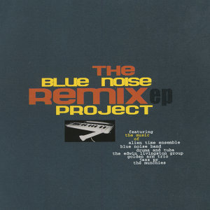 The Blue Noise Remix Project Ep Vol.1