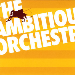 The Ambitious Orchestra