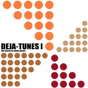 Deja-Tunes 1 - The Finest In Sunny Beats