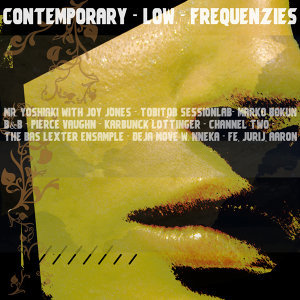 Contemporary Low Frequenzies