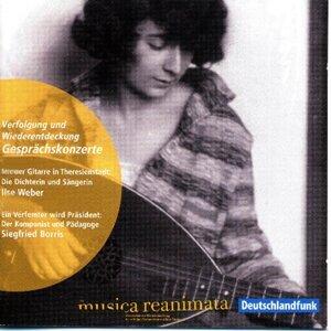 Verfolgung und Wiederentdeckung - Gesprächskonzerte, mit der Gitarre in Theresienstadt - Die Dichterin und Sängerin Ilse Weber (1903-1944)