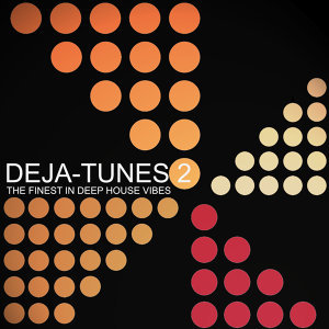 Deja-Tunes 2 - The Finest In Deep House Vibes