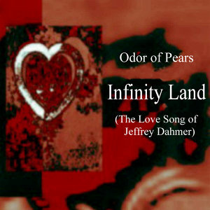 Infinity Land (The Love Song of Jeffrey Dahmer)