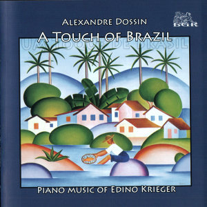A Touch of Brazil. Piano Music of Edino Krieger